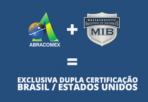 ABRACOMEX + Massachusetts Institute of Business = Exclusiva Dupla Certificação Brasil / Estados Unidos