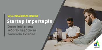 Aula Inaugural – Programa Startup Importação