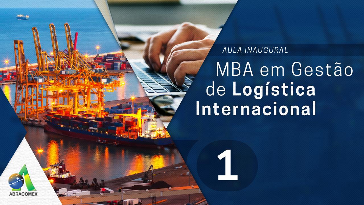 Aula Inaugural MBA em Gestão de Logística Internacional