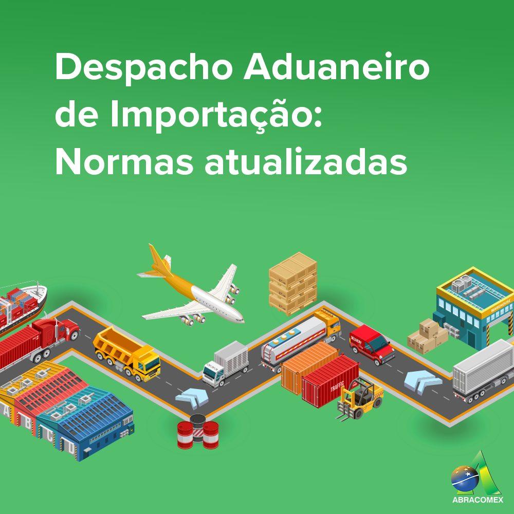 Despacho Aduaneiro de Importação tem normas atualizadas. Confira as principais mudanças